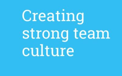 Creating A Strong Team Culture
